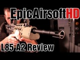Airsoft gun review ICS L85 A2 30m + bench test - EpicAirsoftHD - Episode 20