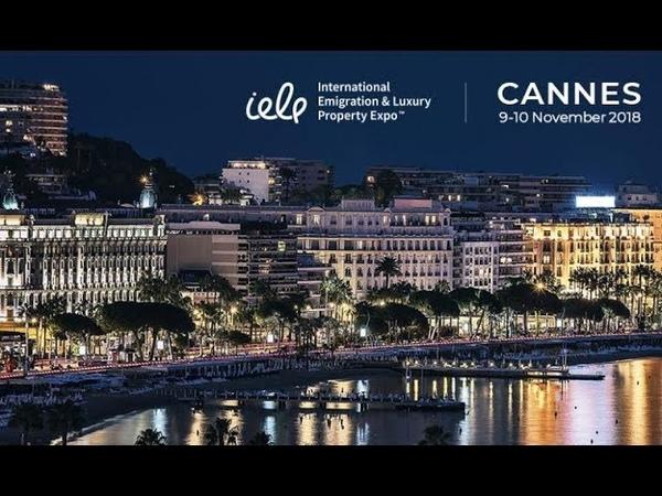 Международная выставка по иммиграции и элитной недвижимости Cannes IELP Expo 2018. Анонс