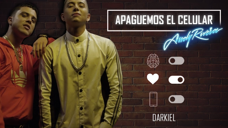 Andy Rivera - Apaguemos El Celular ft Darkiel