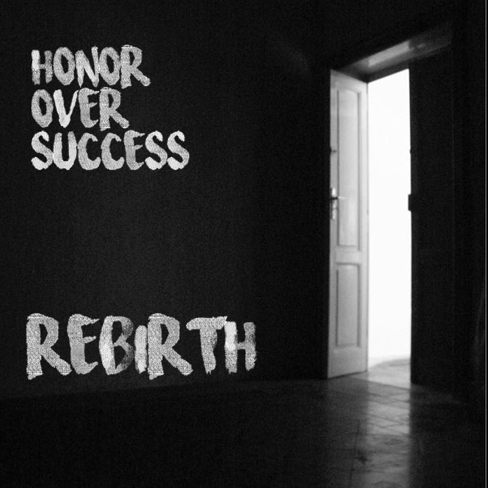 Honor Over Success - Rebirth (EP) (2016)