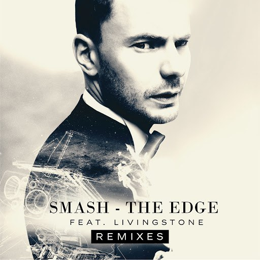Smash альбом The Edge (Remixes) [feat. Livingstone]