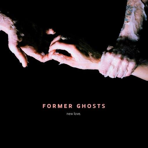 Former Ghosts альбом New Love.