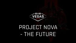 EVE Vegas 2018 - Project Nova - The Future