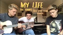 My Life - The Vamps Ft New Hope Club (Acoustic)
