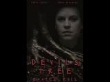 Дьявольское древо: Корень зла / Devil's Tree: Rooted Evil (2017 - 2018)