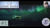 Начало выживания - The Long Dark, Wintermute (Прохождение №1)