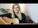 No roots - Alice Merton (acoustic cover)