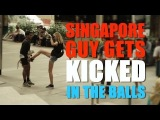 Singapore Guy Gets Kicked In The Balls