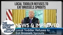 News & Improved: Local Toddler Refuses to Eat Brussels Sprouts
