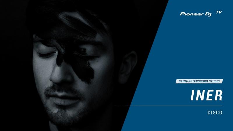 INER [ disco ] @ Pioneer DJ TV | Saint-Petersburg