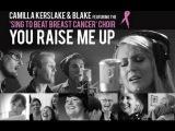 Camilla Kerslake, Blake &amp Sing to Beat Breast Cancer choir - You Raise Me Up