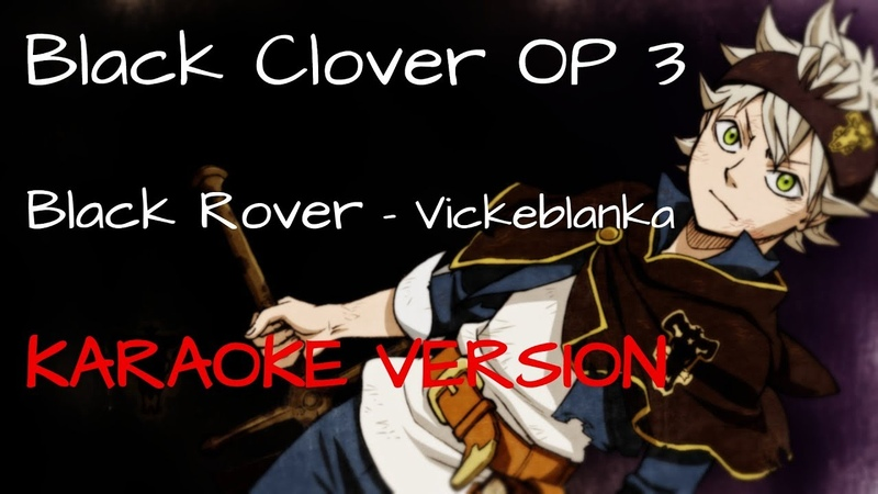 Black Clover OP 3 | Black Rover - Vickeblanka 「KARAOKE VERSION」