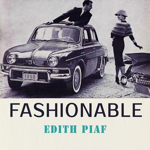 Эдит Пиаф альбом Fashionable