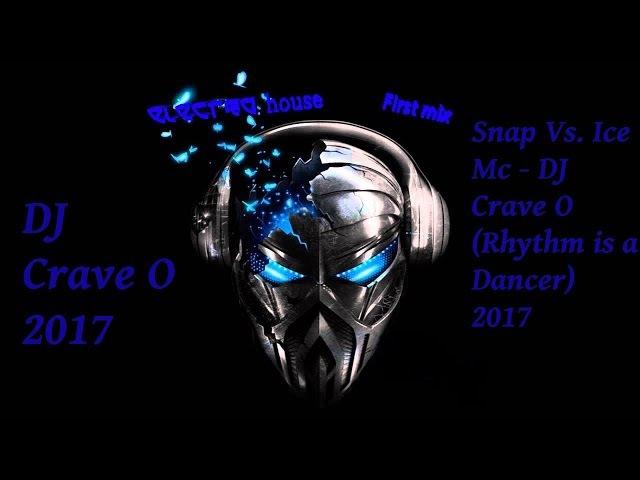 SNAP vs Ice Mc DJ Crave O 2017 Rhythm is a Dancer Electro Techno