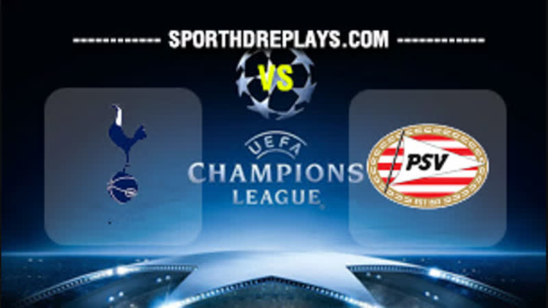 Champions League 2018 Tottenham vs PSV 06 11 720p EN 30fps