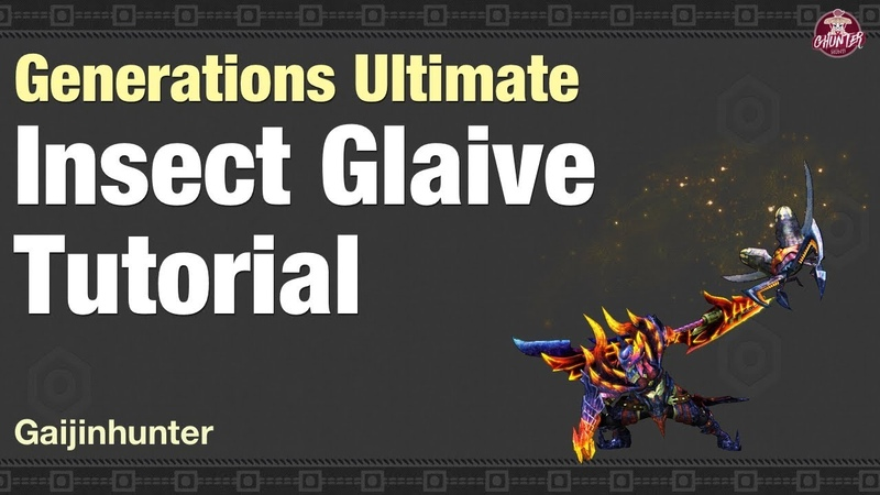 Monster Hunter Generations Ultimate (Insect Glaive Tutorial)