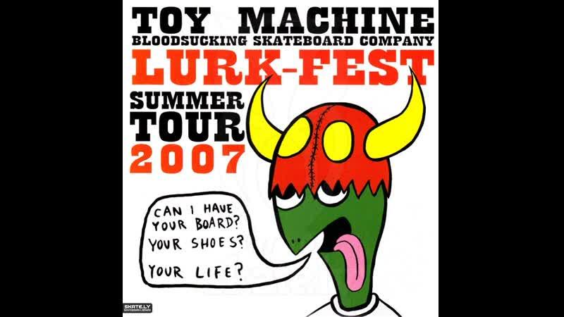 Toy Machine Lurk Fest Summer Tour 1080p