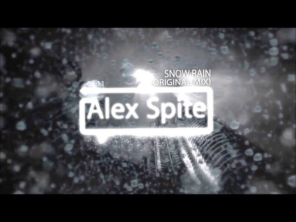 Alex Spite - Snow rain ( Original mix )