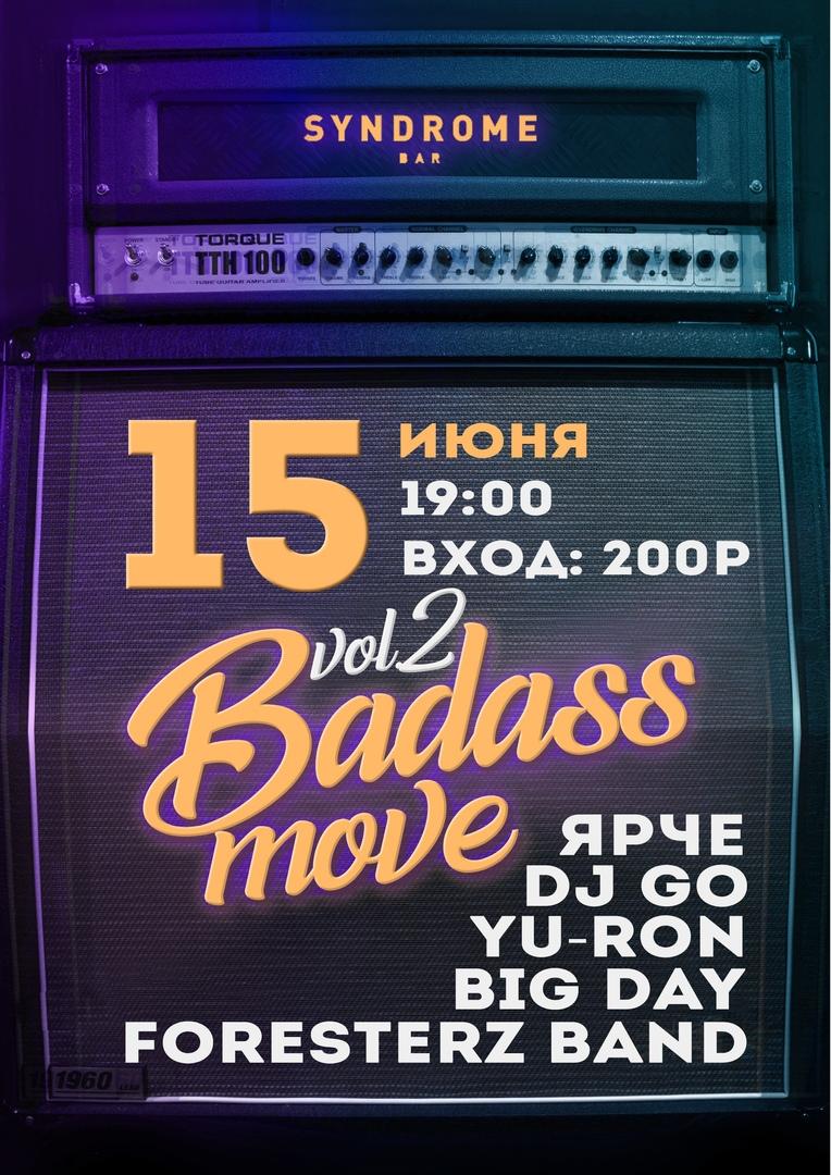 Афиша Екатеринбург Badass move vol.2 Syndrome Bar