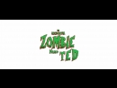 Official Trailer - An Accidental Zombie (Named Ted)