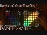 Illenium & Said The Sky - Painted White (Au5 & Fractal Remix) // Launchpad PRO Cover