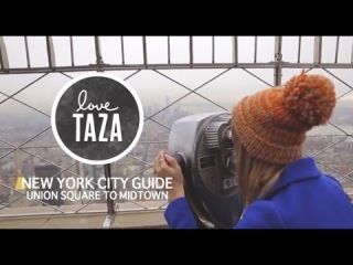 Taza's NYC Guide: Union Square to Midtown