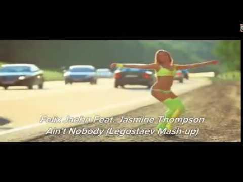 Felix Jaehn Feat. Jasmine Thompson - Aint Nobody ( Legostaev Mash-up 2019 )