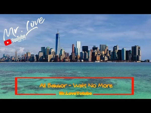 Ali Bakgor - Wait No More