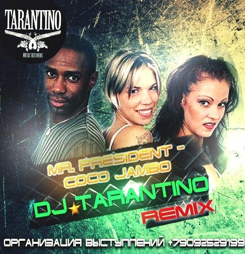 Mr. Prezident – Coco Jumbo (DJ TARANTINO Remix)[2014]