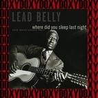 Leadbelly альбом Where Did You Sleep Last Night, The 1941-1946 New York Recordings, Vol. 1