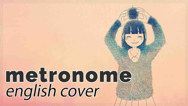 Metronome ♥ English Cover rachie メトロノーム