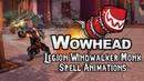 [Legion] Windwalker Monk Spell Animations