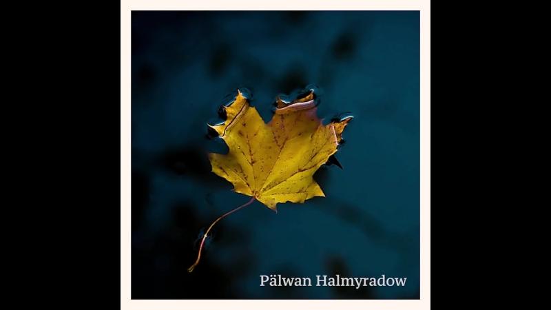 Pälwan Halmyradow – Gel (albom Sary Ýaprak)