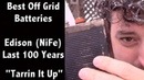 The Best Battery for Off Grid and Solar Systems Nickel Iron NiFe Edison Battery Tarrin it Up