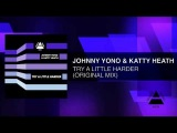 Johnny Yono &amp Katty Heath - Try A Little Harder (Original Mix)