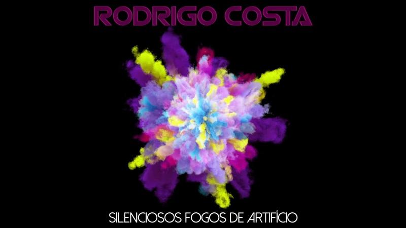 Rodrigo Costa - Silenciosos Fogos De Artifício