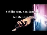 Schiller feat. Kim Sanders - Let Me Love You