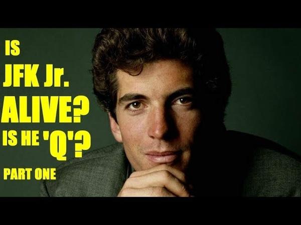 Is JFK Jr. Alive Is He Q