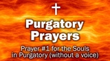 Purgatory Prayers - Prayer #1 for the Souls in Purgatory (without a voice)
