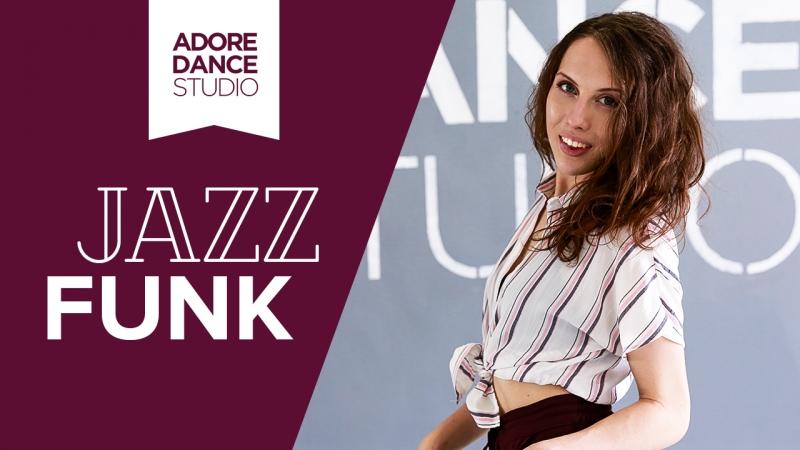 ALINA MALTSEVA | ADORE DANCE STUDIO | JAZZ FUNK