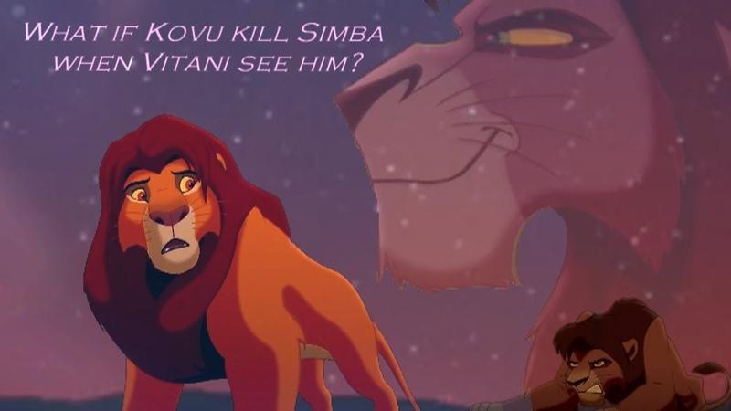 What if Kovu kill Simba when Vitani see him ? (Lion King AU)