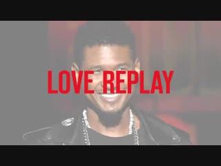 LOVE REPLAY - - USHER - -