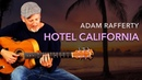 Adam Rafferty Hotel California by The Eagles Solo Fingerstyle Guitar