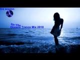 Djs Vibe - Oceans Trance Mix 2018 (live session)