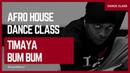 Afro House Dance Class Timaya Bum Bum