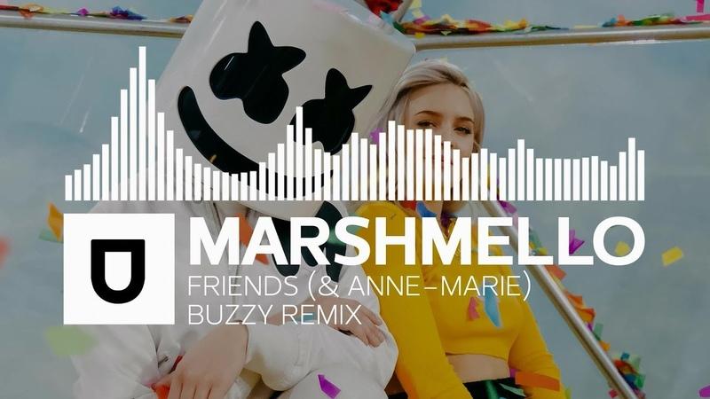 [House / Pop] - Marshmello Anne-Marie - Friends (Buzzy Remix) [Free Download]