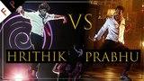 Hrithik Roshan VS Prabhu Dheva: Battle Of Dancing Legends I Who Dances Better? On Hindi Songs 2018