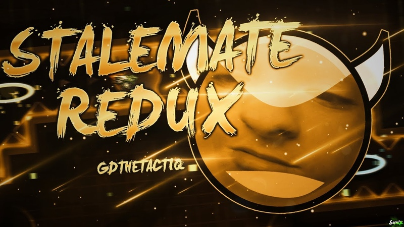 Stalemate Redux 100% by GDTheTactiq (Extreme Demon) | GD 2.1