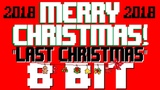 Last Christmas 8 Bit Tribute to Wham! - 8 Bit Universe