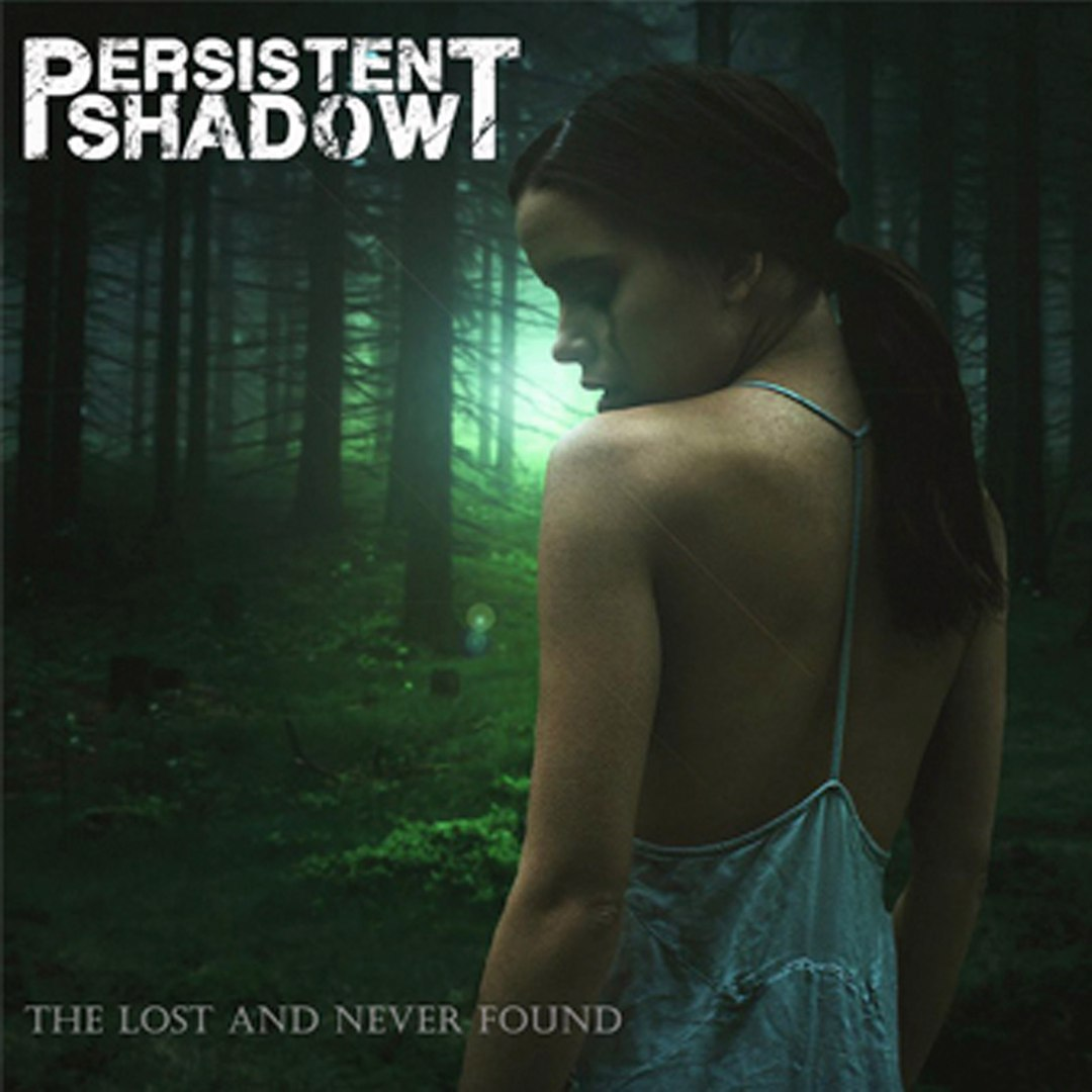 Persistent Shadow - The Lost And Never Found [EP] (2016)